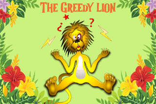 The Greedy lion